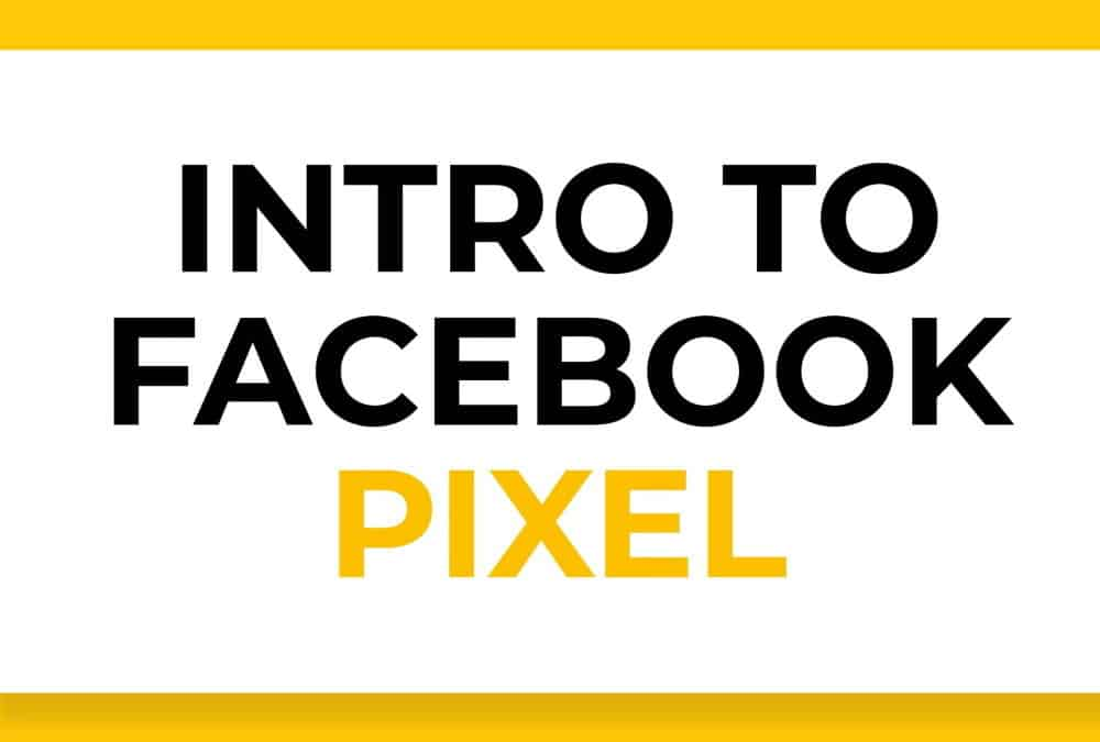 Introduction to the Facebook Pixel